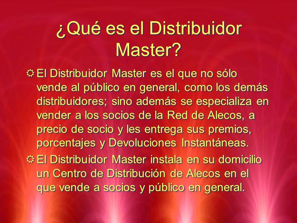 ¿Qué es el Distribuidor Master? El Distribuidor Master es el que no sólo vende al público en general, como los demás distribuidores; sino además se es