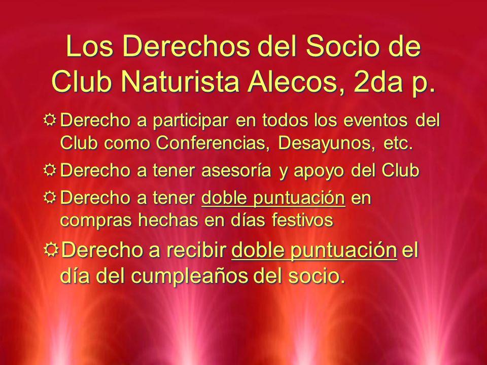 Los Derechos del Socio de Club Naturista Alecos, 2da p. Derecho a participar en todos los eventos del Club como Conferencias, Desayunos, etc. Derecho