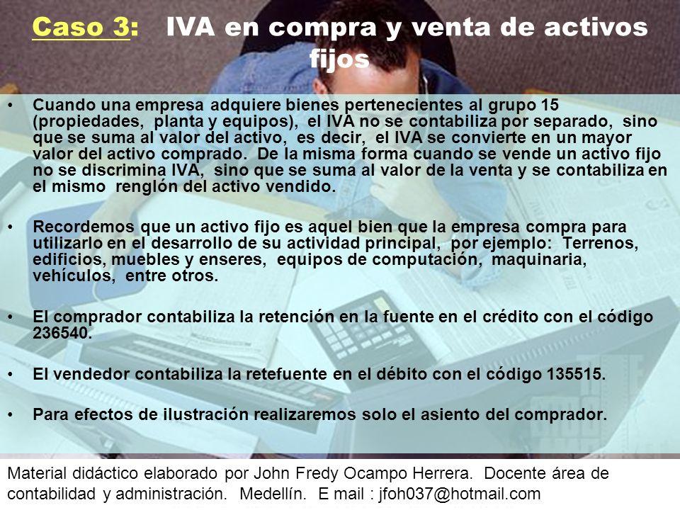 Cuando una empresa adquiere bienes pertenecientes al grupo 15 (propiedades, planta y equipos), el IVA no se contabiliza por separado, sino que se suma al valor del activo, es decir, el IVA se convierte en un mayor valor del activo comprado.