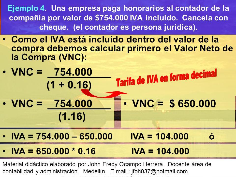 Como el IVA está incluido dentro del valor de la compra debemos calcular primero el Valor Neto de la Compra (VNC): Ejemplo 4.