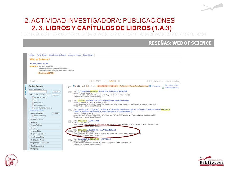 2. ACTIVIDAD INVESTIGADORA: PUBLICACIONES 2. 3. LIBROS Y CAPÍTULOS DE LIBROS (1.A.3) RESEÑAS: WEB OF SCIENCE