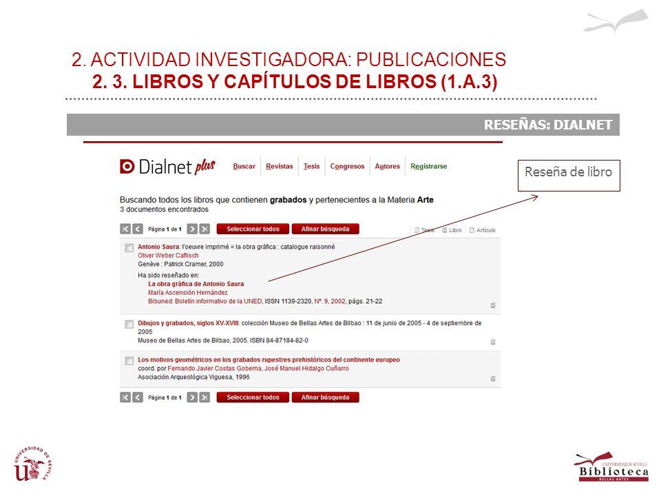 2. ACTIVIDAD INVESTIGADORA: PUBLICACIONES 2. 3. LIBROS Y CAPÍTULOS DE LIBROS (1.A.3) RESEÑAS: DIALNET Reseña de libro
