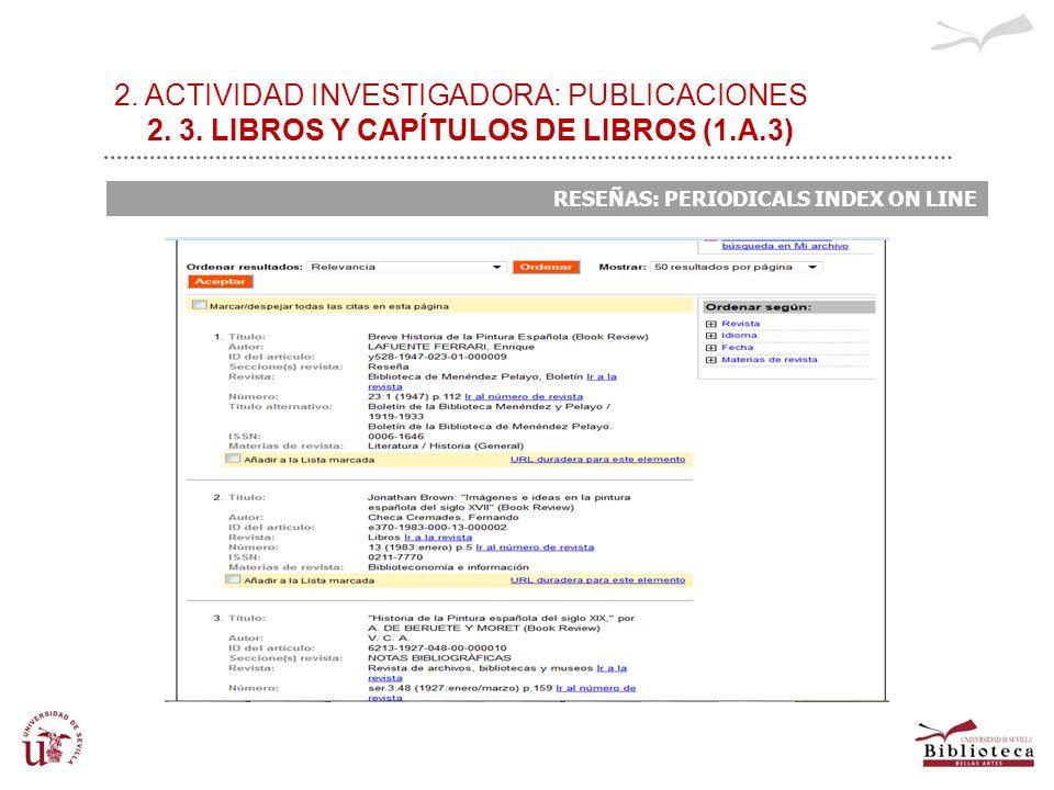 2. ACTIVIDAD INVESTIGADORA: PUBLICACIONES 2. 3. LIBROS Y CAPÍTULOS DE LIBROS (1.A.3) RESEÑAS: PERIODICALS INDEX ON LINE