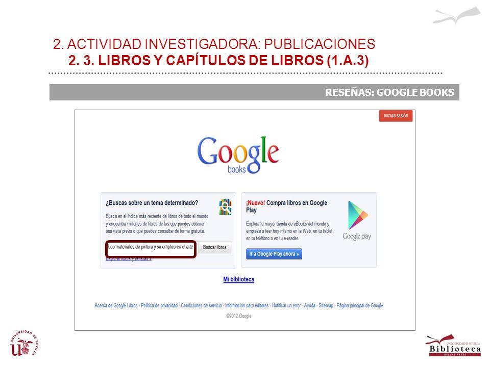 2. ACTIVIDAD INVESTIGADORA: PUBLICACIONES 2. 3. LIBROS Y CAPÍTULOS DE LIBROS (1.A.3) RESEÑAS: GOOGLE BOOKS