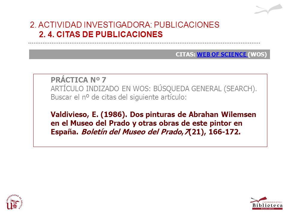 2. ACTIVIDAD INVESTIGADORA: PUBLICACIONES 2. 4. CITAS DE PUBLICACIONES CITAS: WEB OF SCIENCE (WOS)WEB OF SCIENCE PRÁCTICA Nº 7 ARTÍCULO INDIZADO EN WO