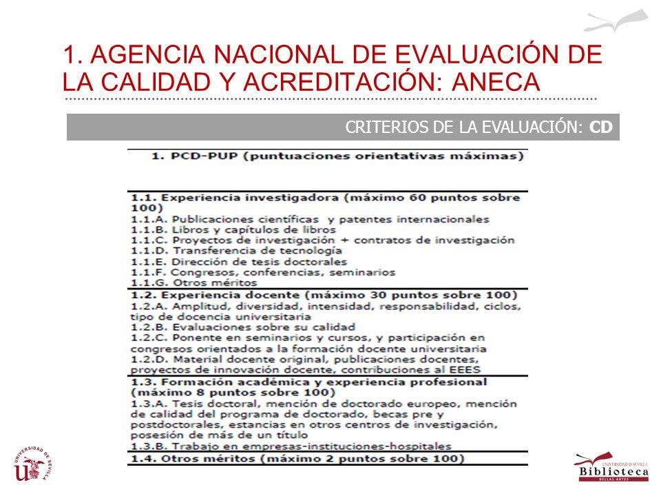 1. AGENCIA NACIONAL DE EVALUACIÓN DE LA CALIDAD Y ACREDITACIÓN: ANECA CRITERIOS DE LA EVALUACIÓN: CD