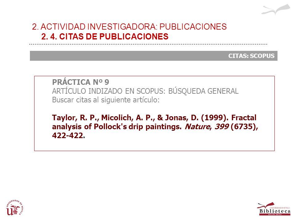 2. ACTIVIDAD INVESTIGADORA: PUBLICACIONES 2. 4. CITAS DE PUBLICACIONES CITAS: SCOPUS PRÁCTICA Nº 9 ARTÍCULO INDIZADO EN SCOPUS: BÚSQUEDA GENERAL Busca