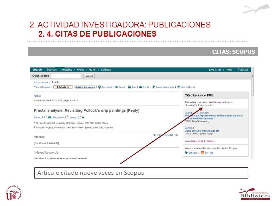 2. ACTIVIDAD INVESTIGADORA: PUBLICACIONES 2. 4. CITAS DE PUBLICACIONES CITAS: SCOPUS Artículo citado nueve veces en Scopus
