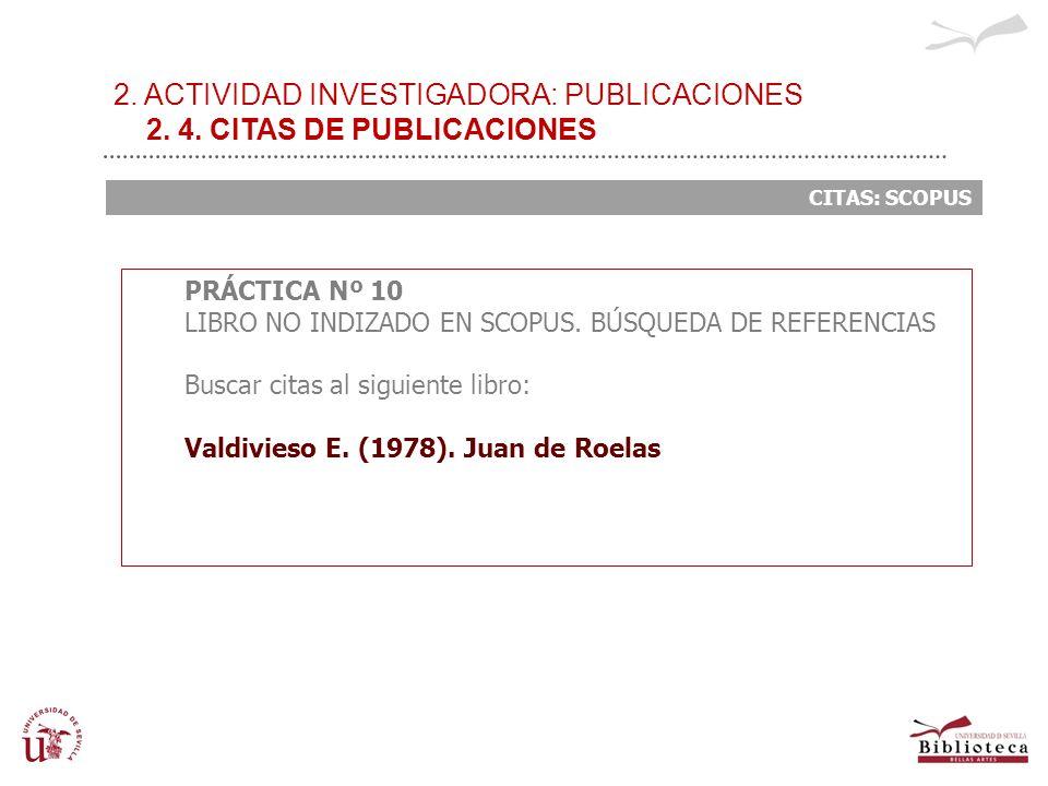 2. ACTIVIDAD INVESTIGADORA: PUBLICACIONES 2. 4. CITAS DE PUBLICACIONES CITAS: SCOPUS PRÁCTICA Nº 10 LIBRO NO INDIZADO EN SCOPUS. BÚSQUEDA DE REFERENCI
