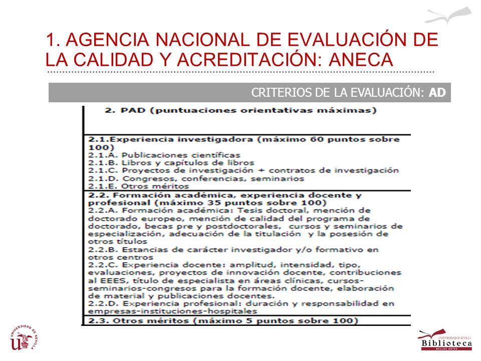 1. AGENCIA NACIONAL DE EVALUACIÓN DE LA CALIDAD Y ACREDITACIÓN: ANECA CRITERIOS DE LA EVALUACIÓN: AD