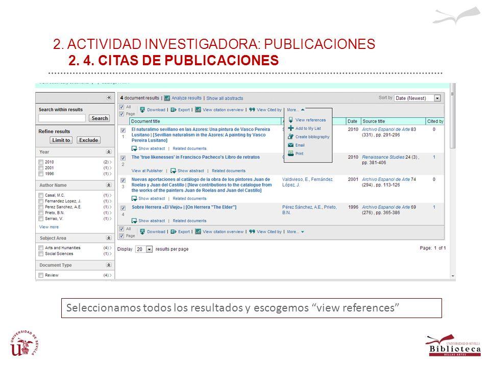 2. ACTIVIDAD INVESTIGADORA: PUBLICACIONES 2. 4. CITAS DE PUBLICACIONES Seleccionamos todos los resultados y escogemos view references