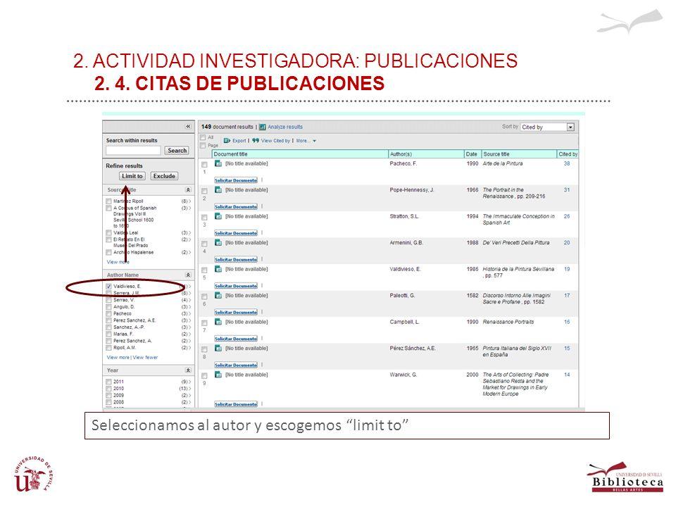 2. ACTIVIDAD INVESTIGADORA: PUBLICACIONES 2. 4. CITAS DE PUBLICACIONES Seleccionamos al autor y escogemos limit to