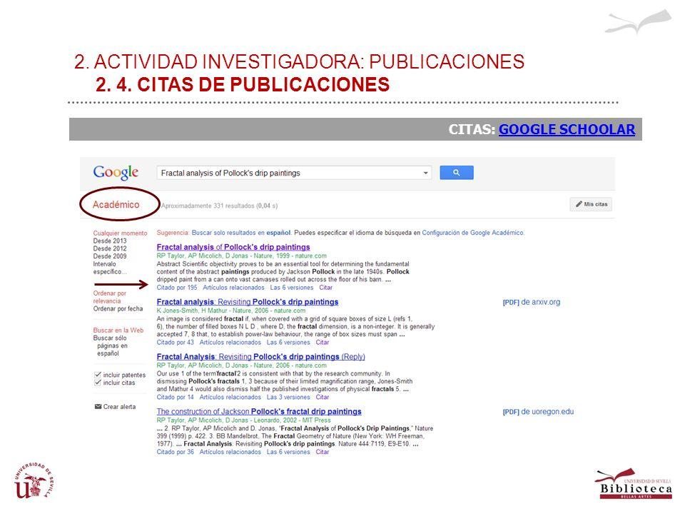 2. ACTIVIDAD INVESTIGADORA: PUBLICACIONES 2. 4. CITAS DE PUBLICACIONES CITAS: GOOGLE SCHOOLARGOOGLE SCHOOLAR