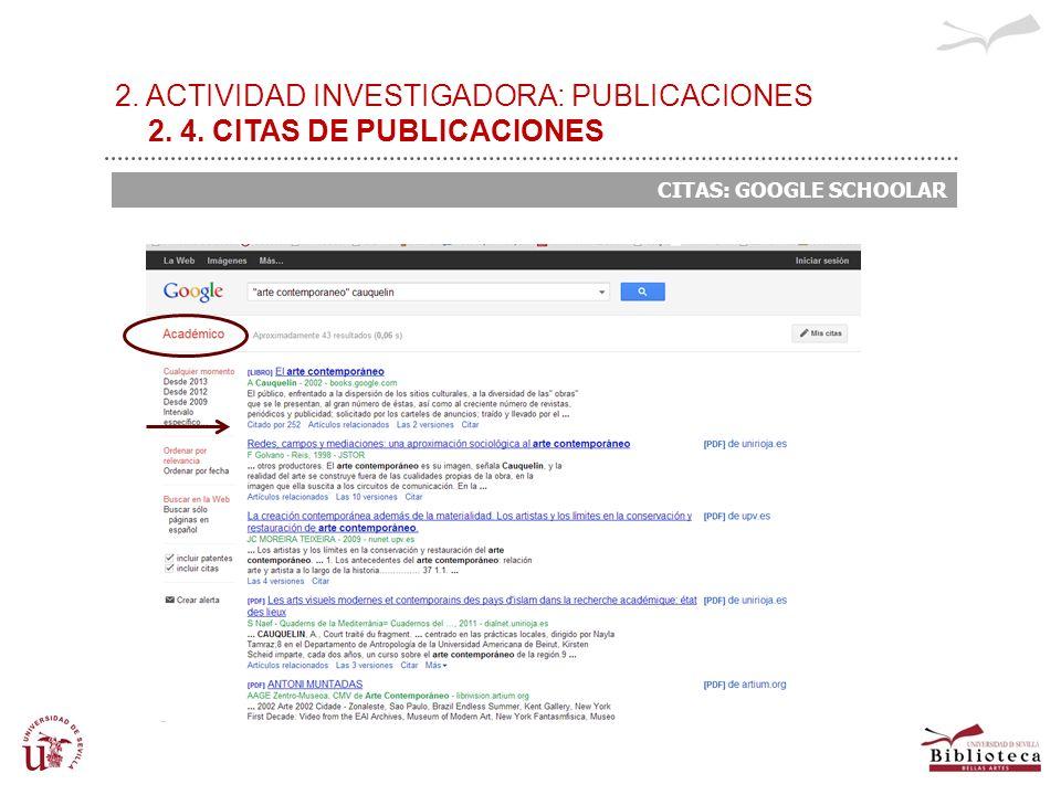 2. ACTIVIDAD INVESTIGADORA: PUBLICACIONES 2. 4. CITAS DE PUBLICACIONES CITAS: GOOGLE SCHOOLAR