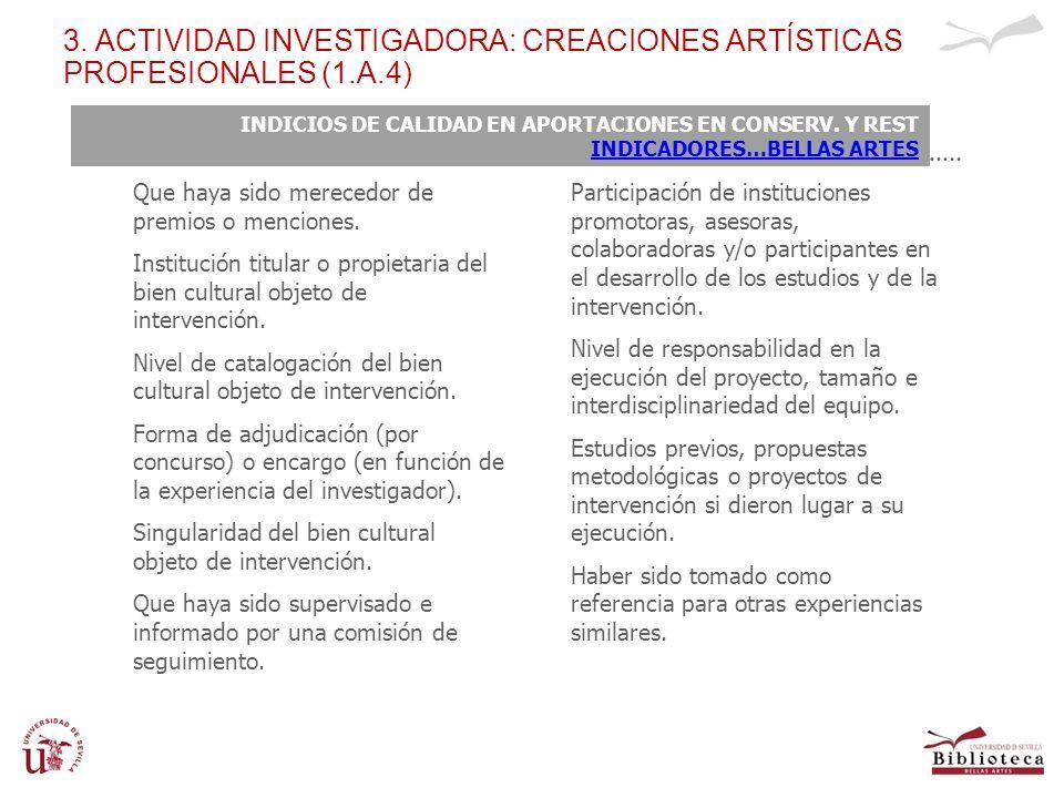 3. ACTIVIDAD INVESTIGADORA: CREACIONES ARTÍSTICAS PROFESIONALES (1.A.4) Que haya sido merecedor de premios o menciones. Institución titular o propieta