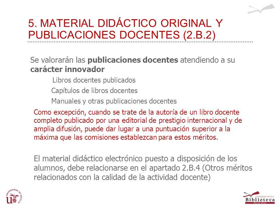 5. MATERIAL DIDÁCTICO ORIGINAL Y PUBLICACIONES DOCENTES (2.B.2) Se valorarán las publicaciones docentes atendiendo a su carácter innovador Libros doce