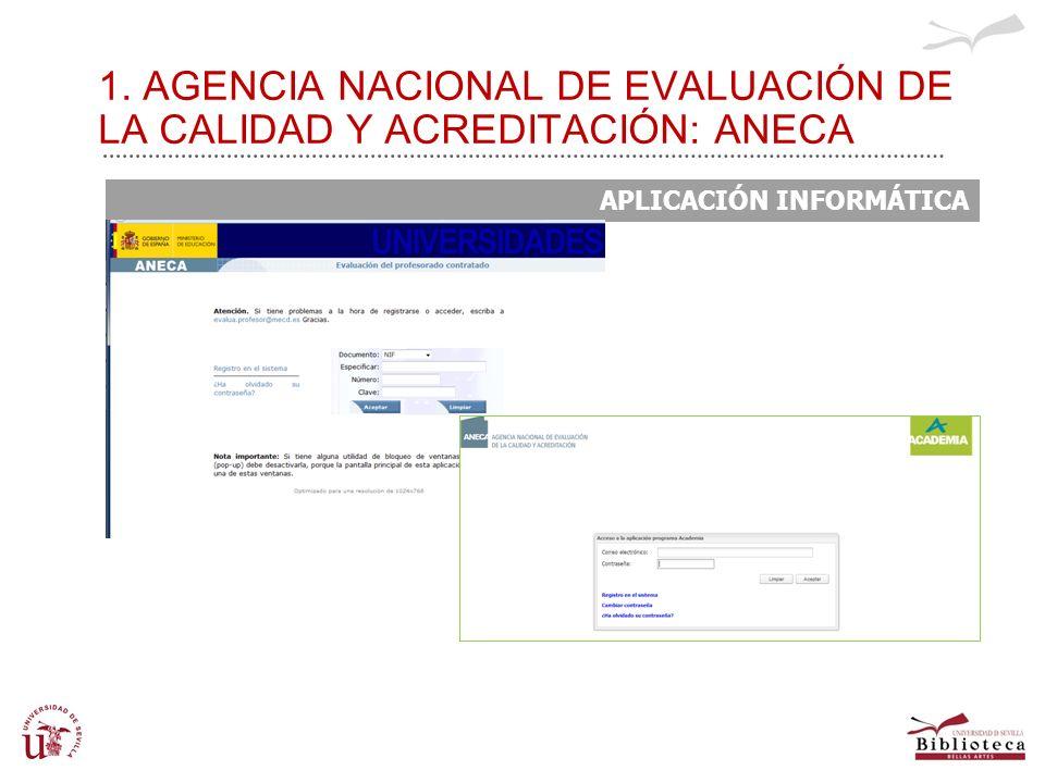 1. AGENCIA NACIONAL DE EVALUACIÓN DE LA CALIDAD Y ACREDITACIÓN: ANECA APLICACIÓN INFORMÁTICA