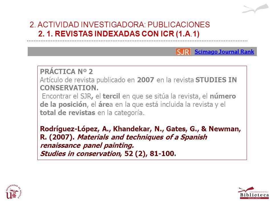 2. ACTIVIDAD INVESTIGADORA: PUBLICACIONES 2. 1. REVISTAS INDEXADAS CON ICR (1.A.1) PRÁCTICA Nº 2 Artículo de revista publicado en 2007 en la revista S