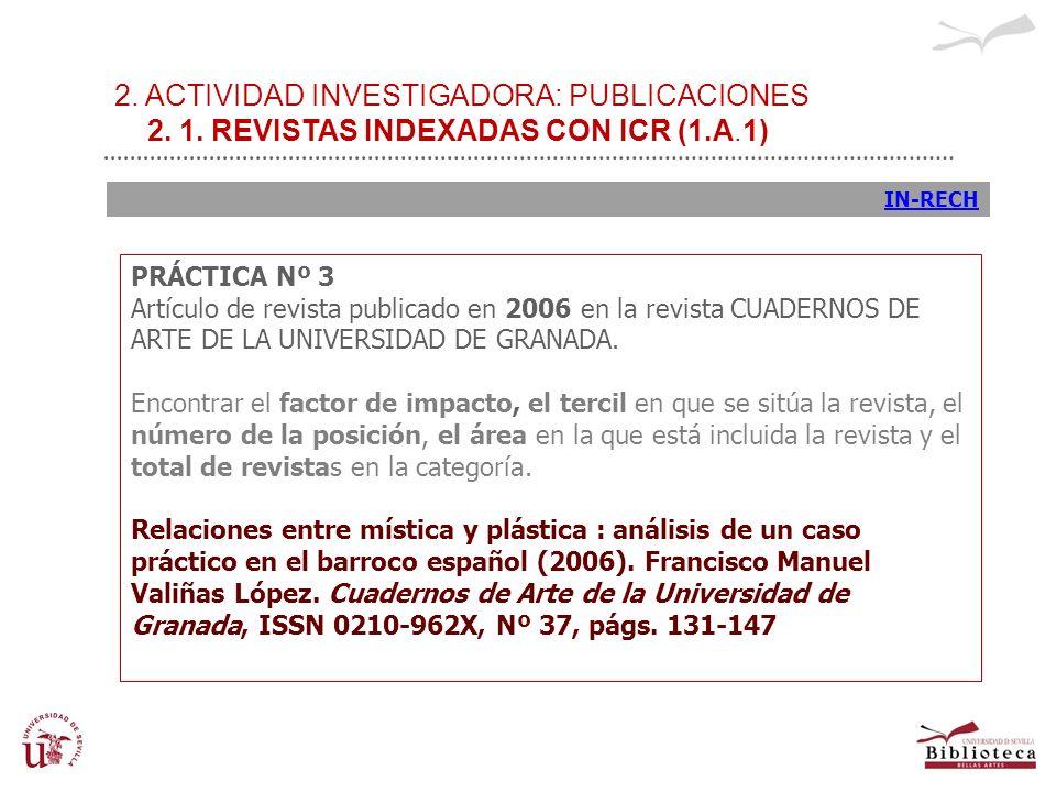 2. ACTIVIDAD INVESTIGADORA: PUBLICACIONES 2. 1. REVISTAS INDEXADAS CON ICR (1.A.1) IN-RECH PRÁCTICA Nº 3 Artículo de revista publicado en 2006 en la r