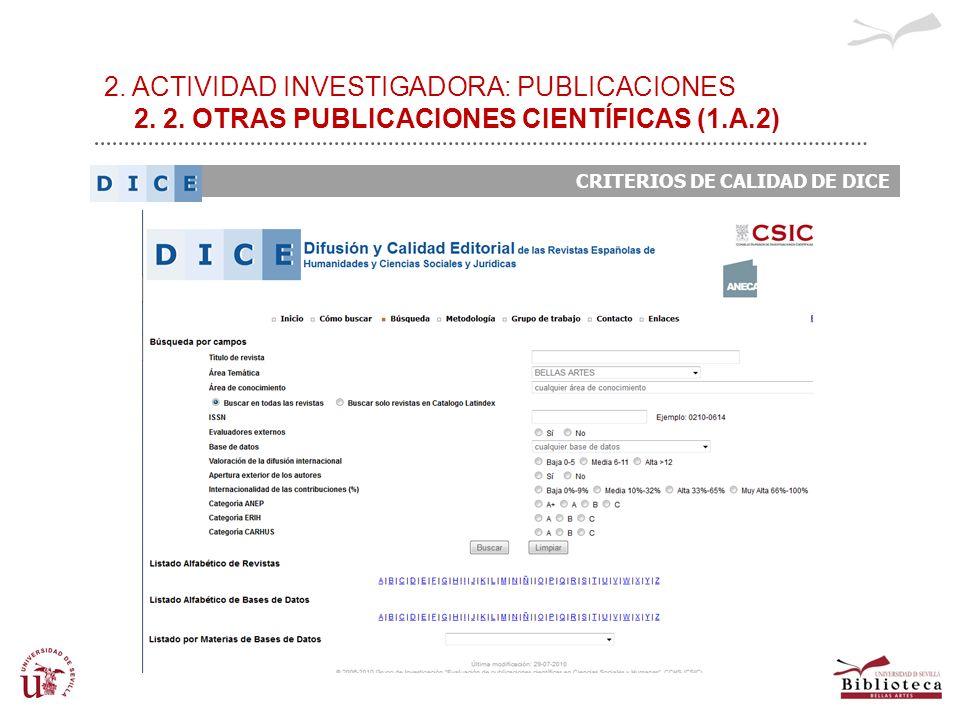 2. ACTIVIDAD INVESTIGADORA: PUBLICACIONES 2. 2. OTRAS PUBLICACIONES CIENTÍFICAS (1.A.2) CRITERIOS DE CALIDAD DE DICE