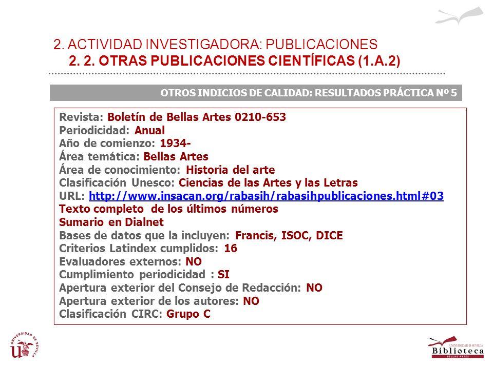 2. ACTIVIDAD INVESTIGADORA: PUBLICACIONES 2. 2. OTRAS PUBLICACIONES CIENTÍFICAS (1.A.2) OTROS INDICIOS DE CALIDAD: RESULTADOS PRÁCTICA Nº 5 Revista: B