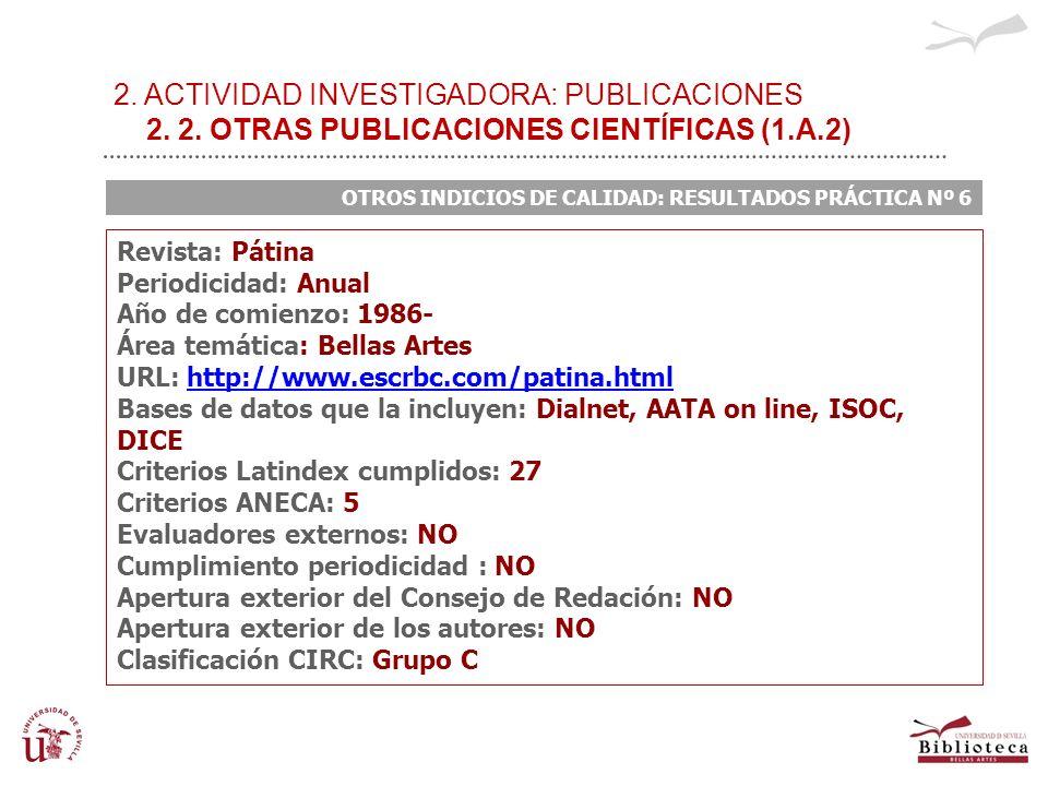 2. ACTIVIDAD INVESTIGADORA: PUBLICACIONES 2. 2. OTRAS PUBLICACIONES CIENTÍFICAS (1.A.2) OTROS INDICIOS DE CALIDAD: RESULTADOS PRÁCTICA Nº 6 Revista: P