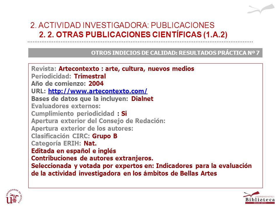2. ACTIVIDAD INVESTIGADORA: PUBLICACIONES 2. 2. OTRAS PUBLICACIONES CIENTÍFICAS (1.A.2) OTROS INDICIOS DE CALIDAD: RESULTADOS PRÁCTICA Nº 7 Revista: A