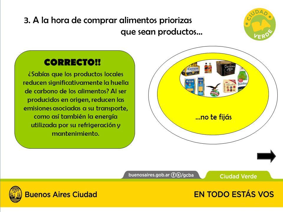 CORRECTO!! ¿Sabías que los productos locales reducen significativamente la huella de carbono de los alimentos? Al ser producidos en origen, reducen la