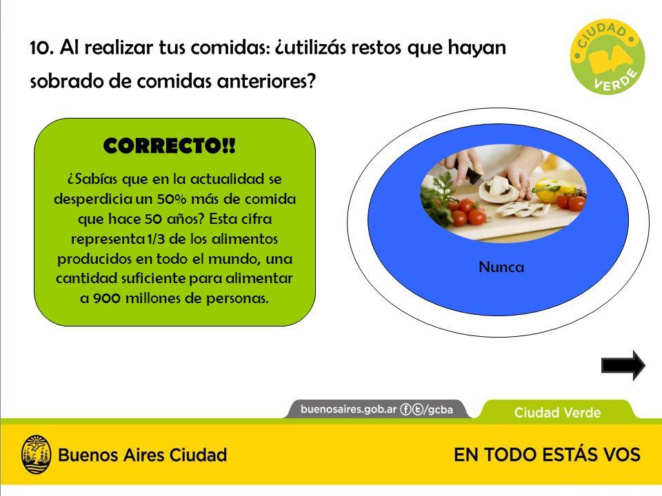 CORRECTO!! ¿Sabías que en la actualidad se desperdicia un 50% más de comida que hace 50 años? Esta cifra representa 1/3 de los alimentos producidos en
