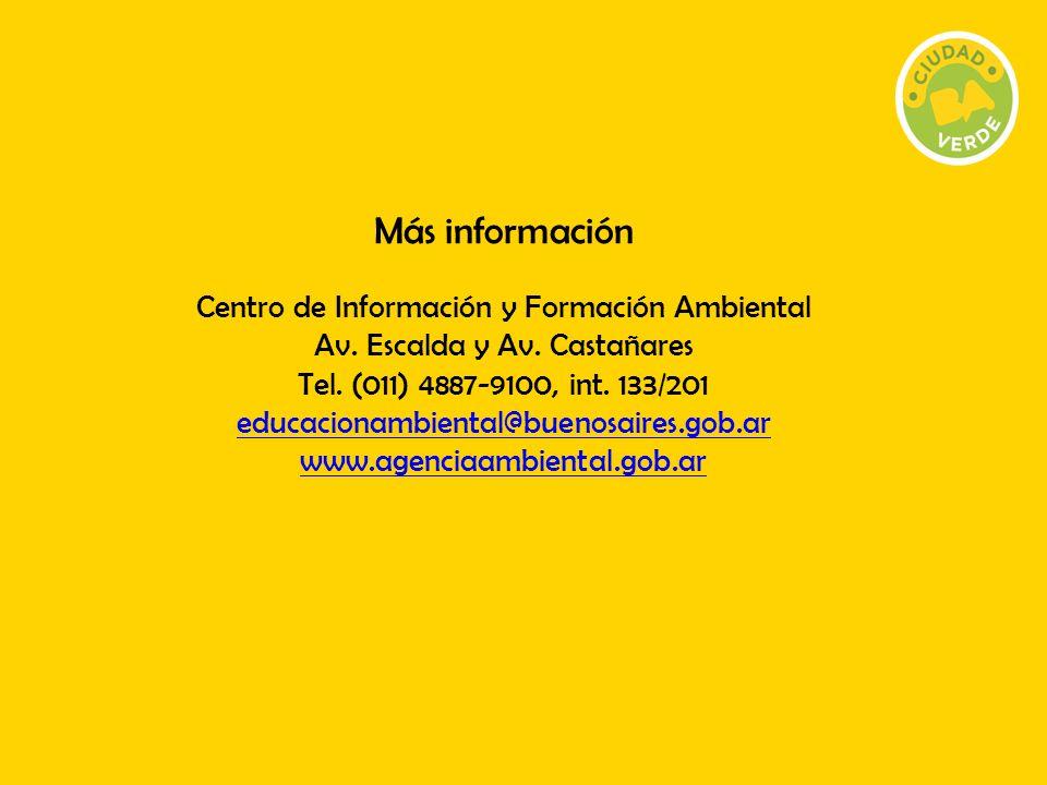Más información Centro de Información y Formación Ambiental Av. Escalda y Av. Castañares Tel. (011) 4887-9100, int. 133/201 educacionambiental@buenosa