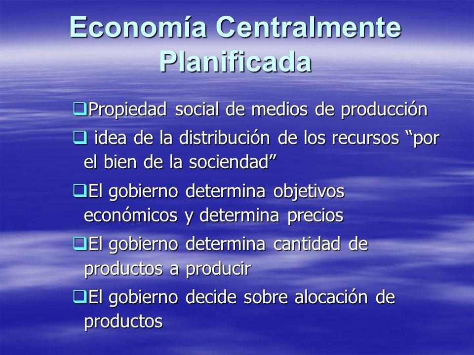 Economía Centralmente Planificada Propiedad social de medios de producción Propiedad social de medios de producción idea de la distribución de los rec