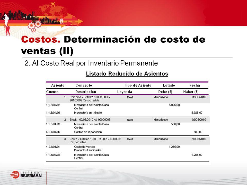 2. Al Costo Real por Inventario Permanente Costos. Determinación de costo de ventas (II)