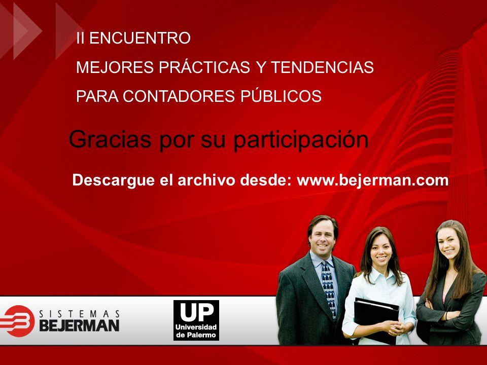II ENCUENTRO MEJORES PRÁCTICAS Y TENDENCIAS PARA CONTADORES PÚBLICOS Gracias por su participación Descargue el archivo desde: www.bejerman.com