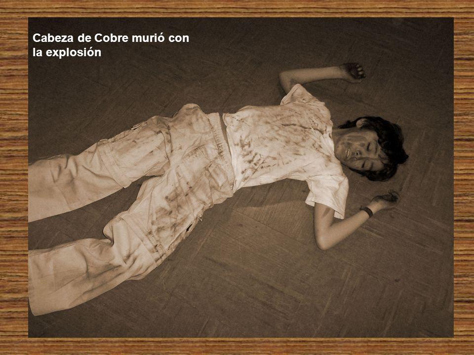 Cabeza de Cobre murió con la explosión
