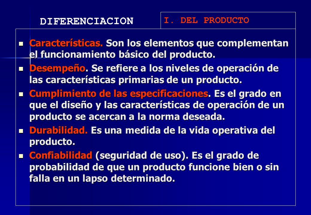 Características. Son los elementos que complementan el funcionamiento básico del producto. Características. Son los elementos que complementan el func