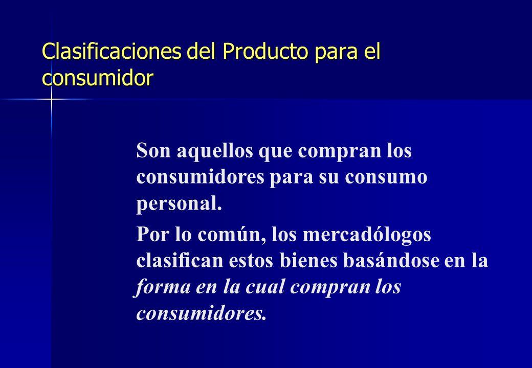 Clasificaciones del Producto para el consumidor Son aquellos que compran los consumidores para su consumo personal. Por lo común, los mercadólogos cla
