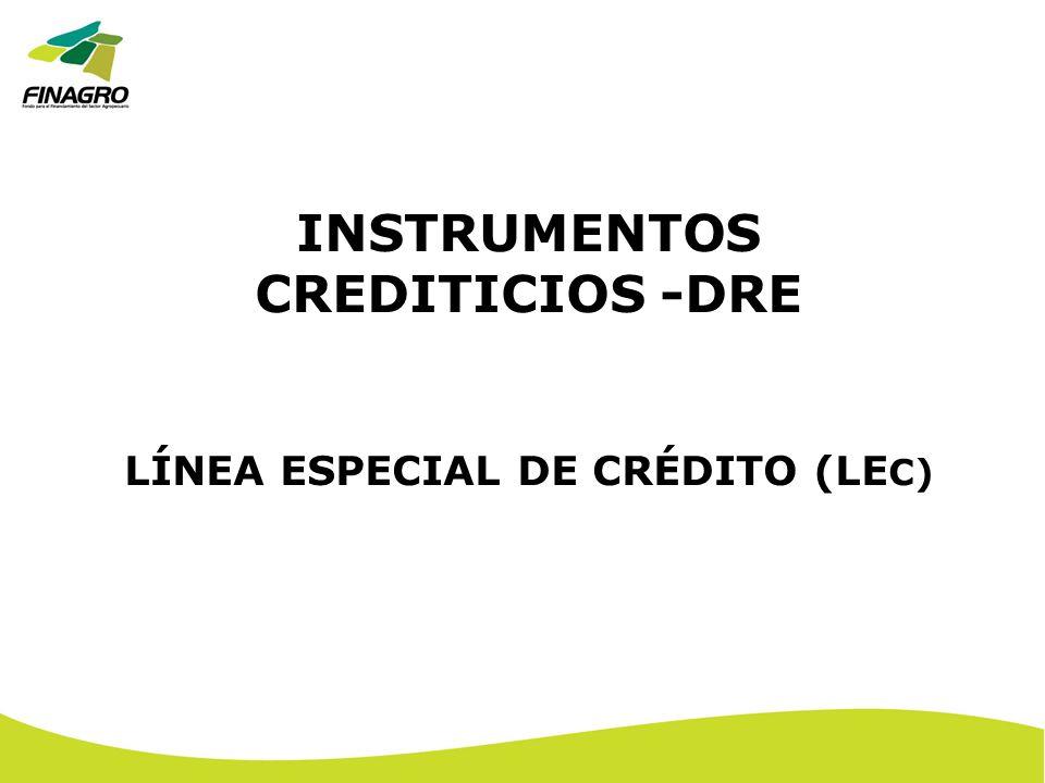 INSTRUMENTOS CREDITICIOS -DRE LÍNEA ESPECIAL DE CRÉDITO (LE C)