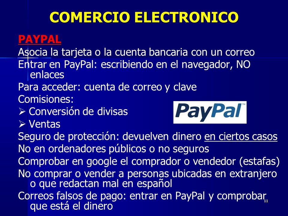11 PAYPAL Asocia la tarjeta o la cuenta bancaria con un correo Entrar en PayPal: escribiendo en el navegador, NO enlaces Para acceder: cuenta de corre