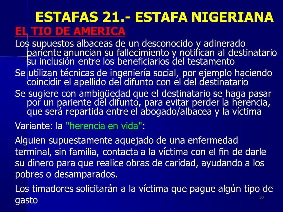 38 EL TIO DE AMERICA Los supuestos albaceas de un desconocido y adinerado pariente anuncian su fallecimiento y notifican al destinatario su inclusión