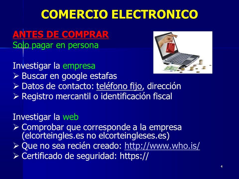 4 ANTES DE COMPRAR Solo pagar en persona Investigar la empresa Buscar en google estafas Datos de contacto: teléfono fijo, dirección Registro mercantil