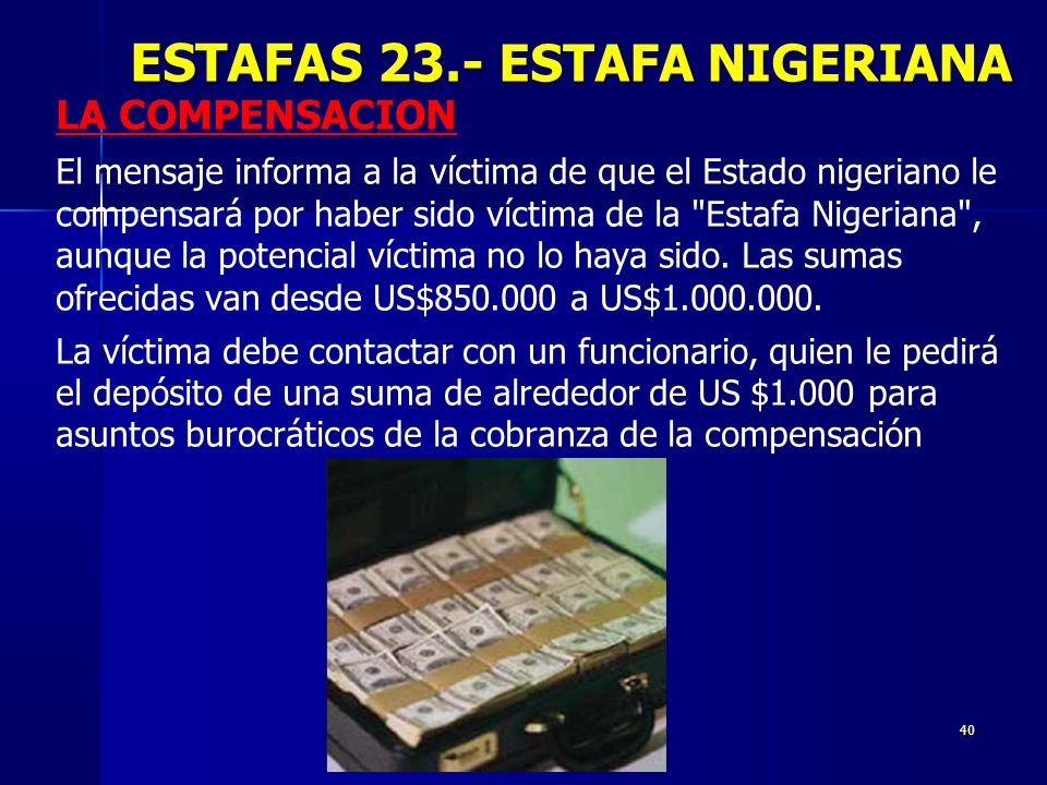 40 LA COMPENSACION El mensaje informa a la víctima de que el Estado nigeriano le compensará por haber sido víctima de la