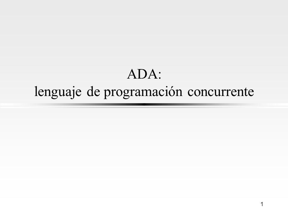 1 ADA: lenguaje de programación concurrente