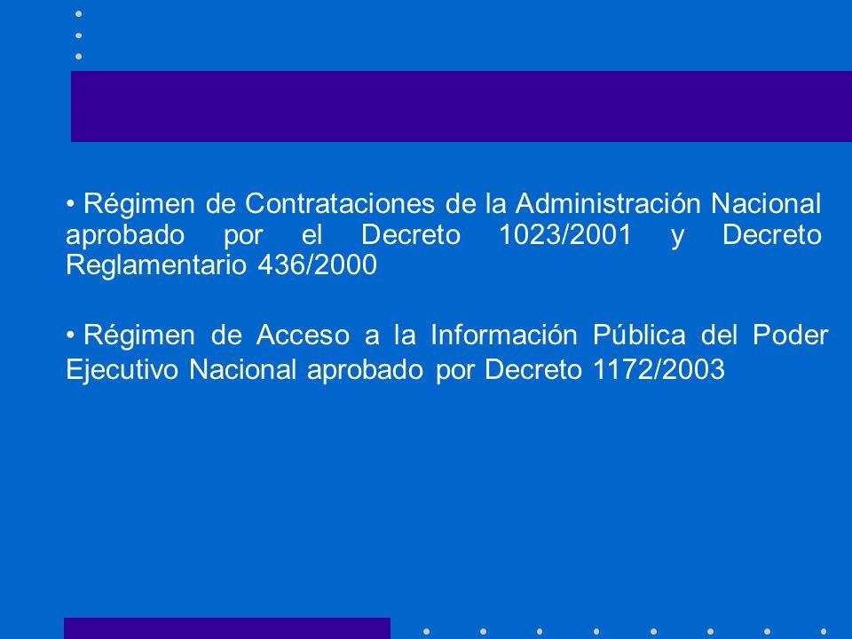 Régimen de Contrataciones de la Administración Nacional aprobado por el Decreto 1023/2001 y Decreto Reglamentario 436/2000 Régimen de Acceso a la Info