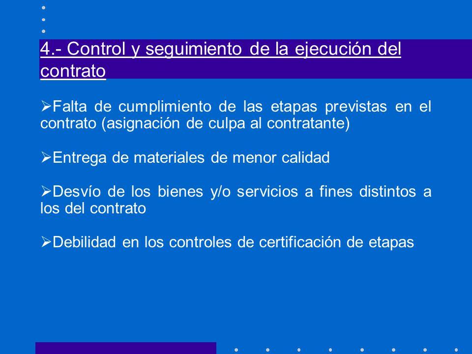 4.- Control y seguimiento de la ejecución del contrato Falta de cumplimiento de las etapas previstas en el contrato (asignación de culpa al contratant