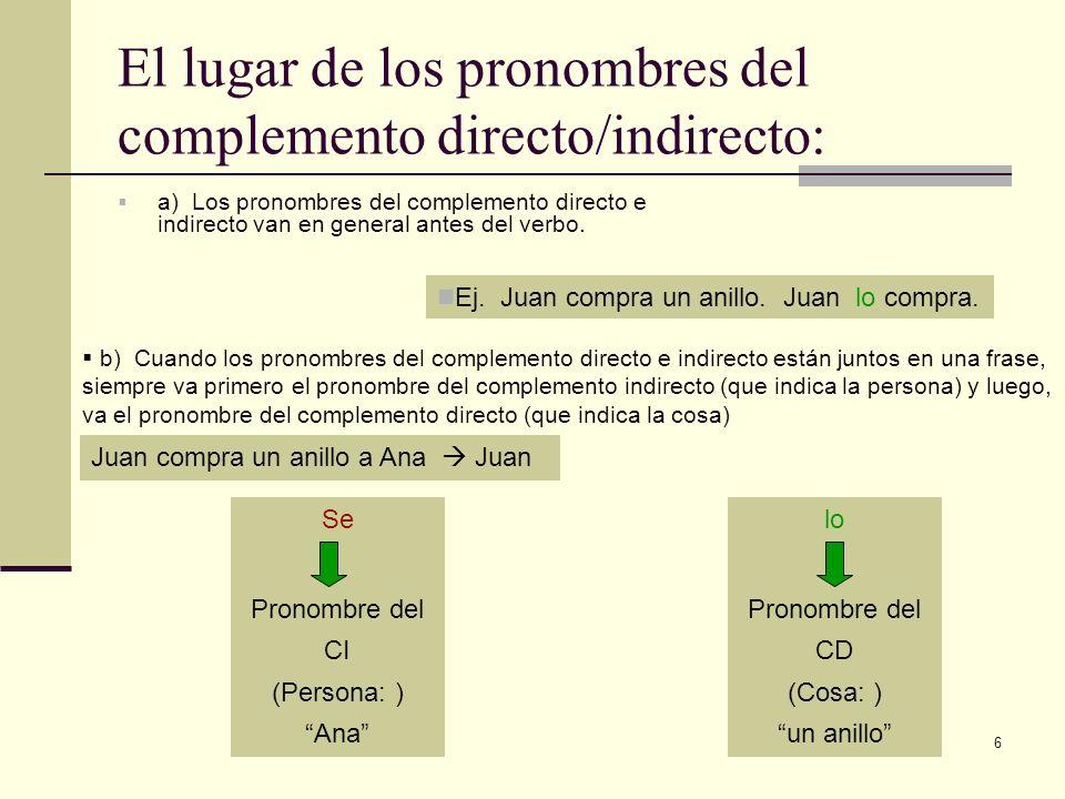 7 Continúa… c) Si el verbo es infinitivo, o estamos hablando de un mandato, el pronombre va después del verbo, formando una sola palabra.