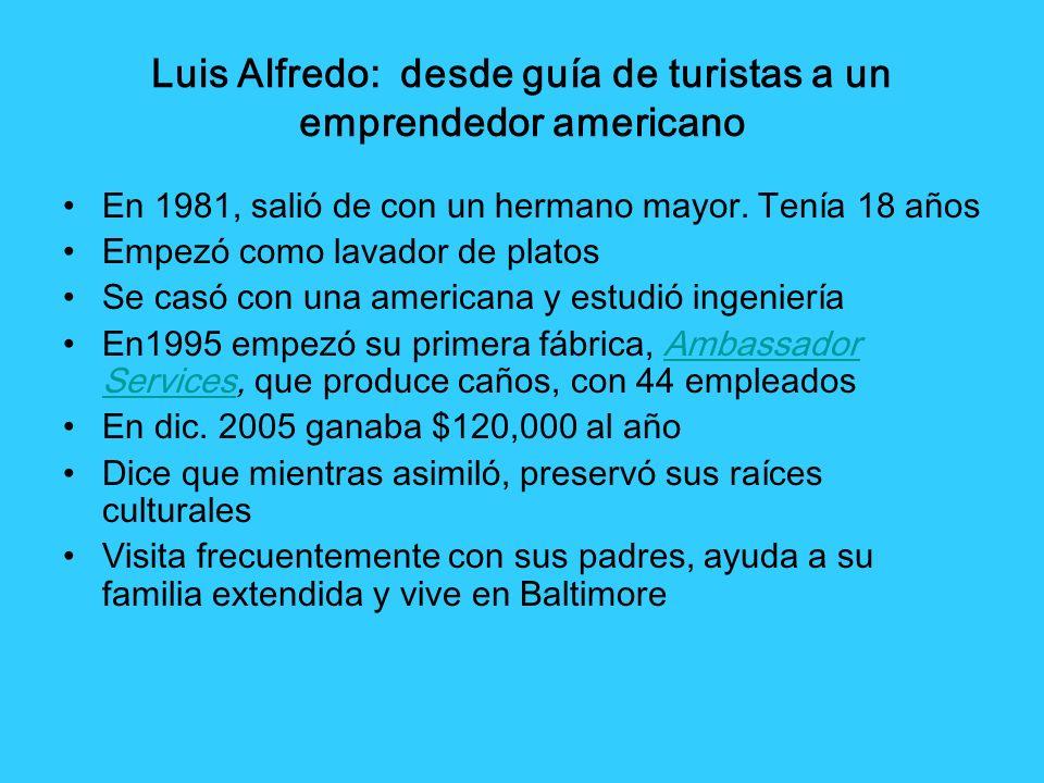 Luis Alfredo: desde guía de turistas a un emprendedor americano En 1981, salió de con un hermano mayor. Tenía 18 años Empezó como lavador de platos Se