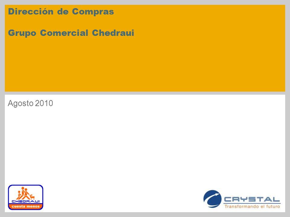 Agosto 2010 Dirección de Compras Grupo Comercial Chedraui