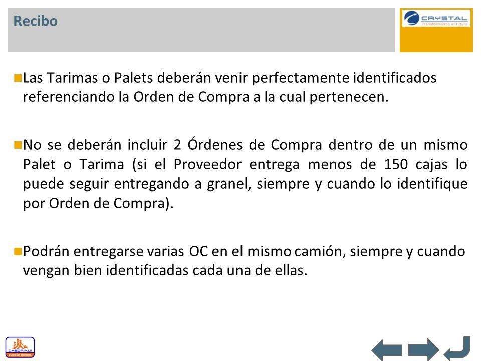 Recibo Las Tarimas o Palets deberán venir perfectamente identificados referenciando la Orden de Compra a la cual pertenecen. No se deberán incluir 2 Ó