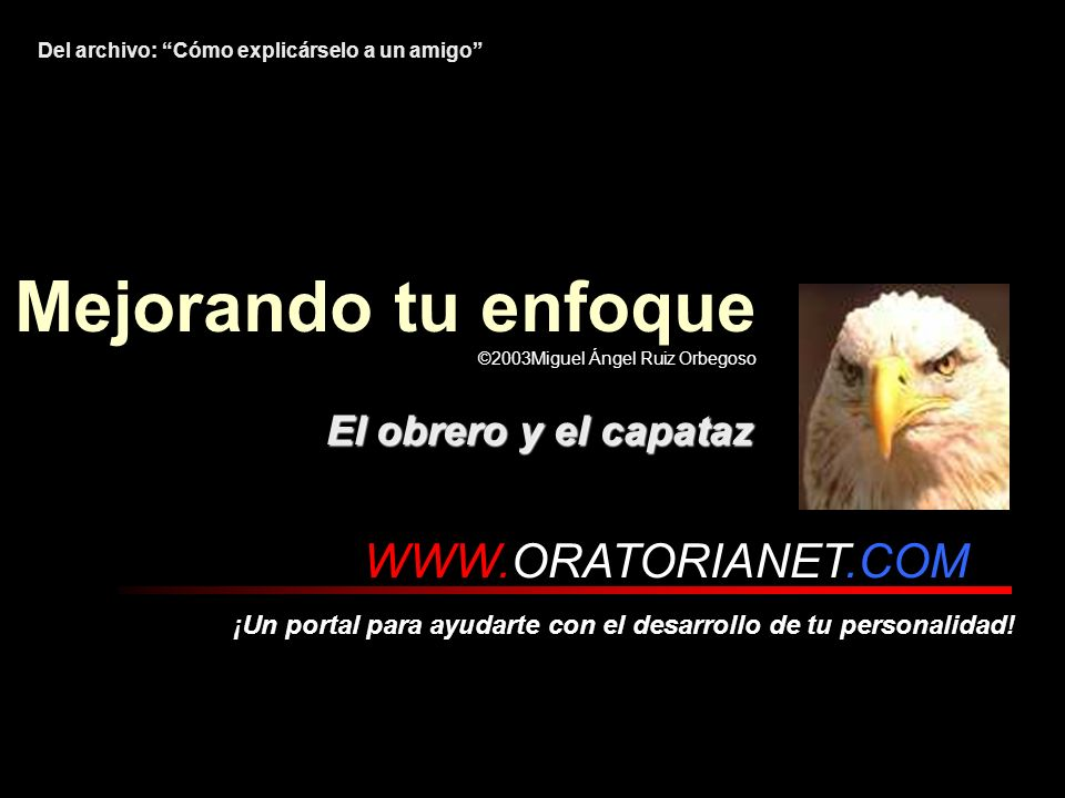 WWW.ORATORIANET.COM ¡Un portal para ayudarte con el desarrollo de tu personalidad.