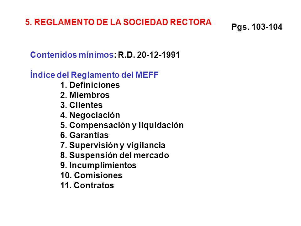 5. REGLAMENTO DE LA SOCIEDAD RECTORA Contenidos mínimos: R.D.